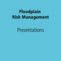Floodplain Risk Management Presentations